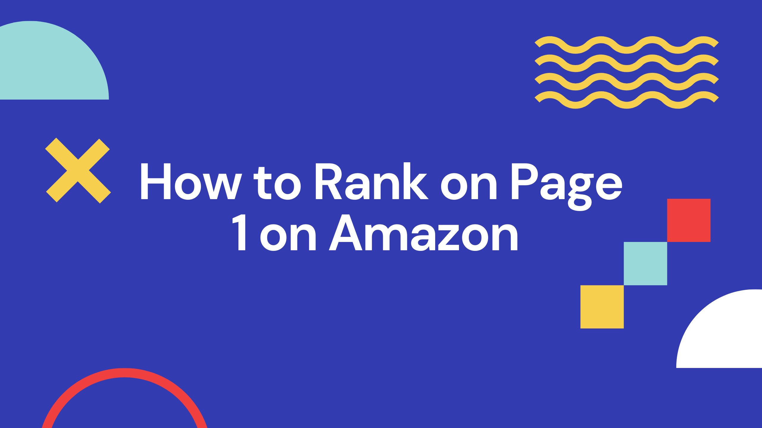 How to Rank Your Product on Page 1 of Amazon