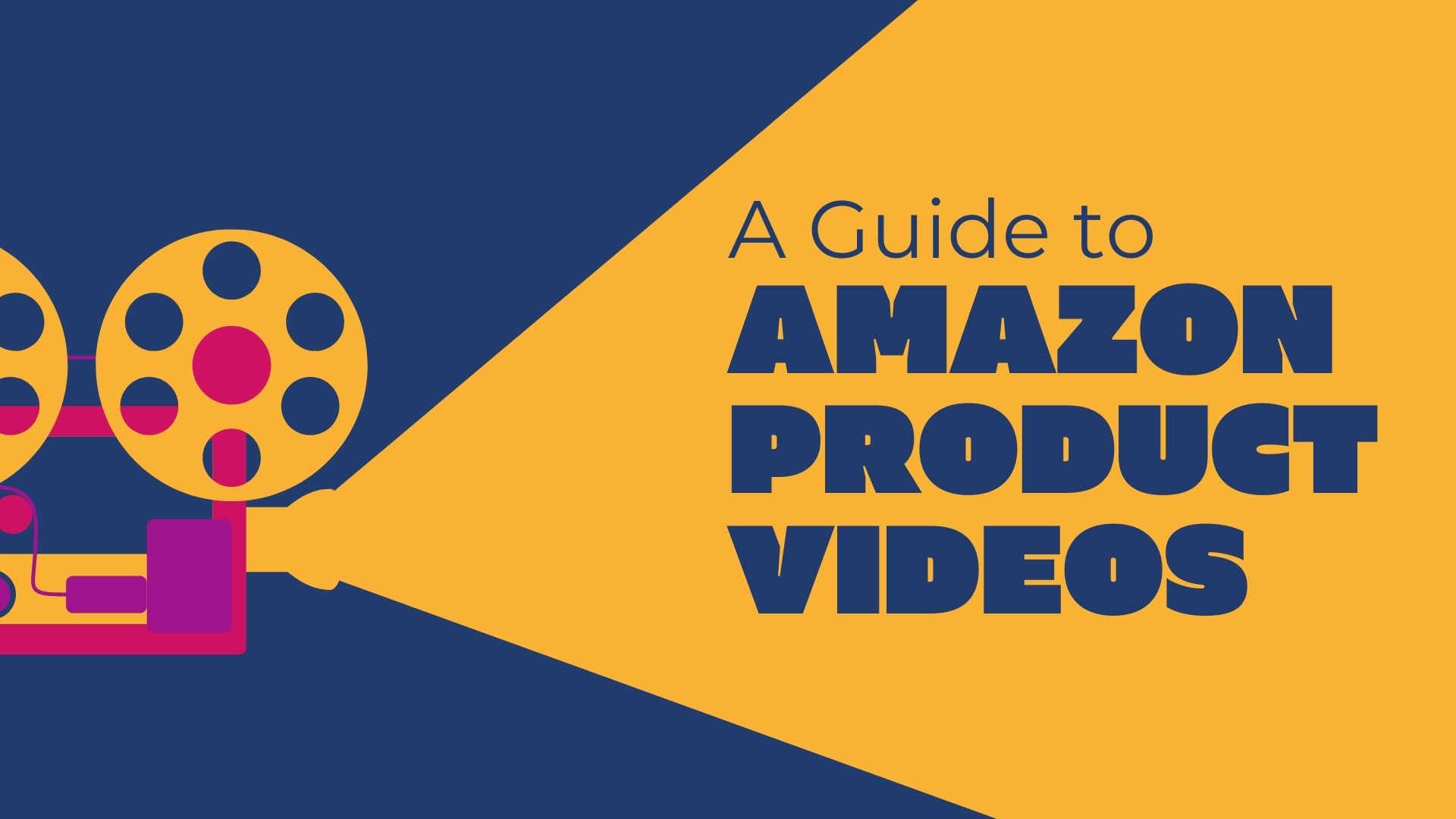 Amazon Product Videos (A Comprehensive Guide for Amazon FBA Beginners)