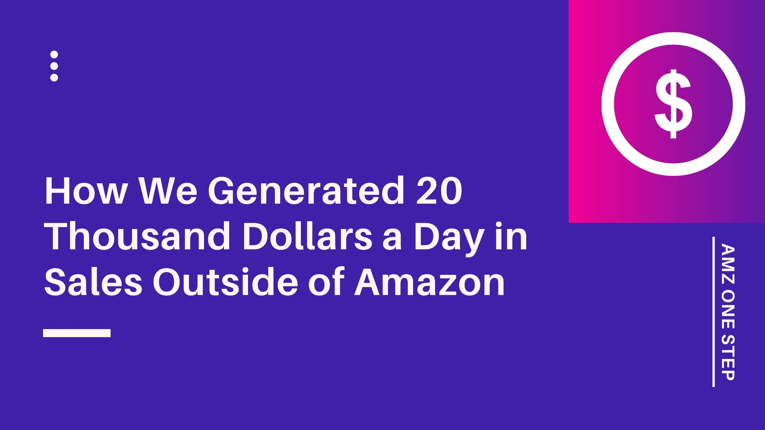 How We Generated 20 Thousand Dollars a Day in Sales Outside of Amazon
