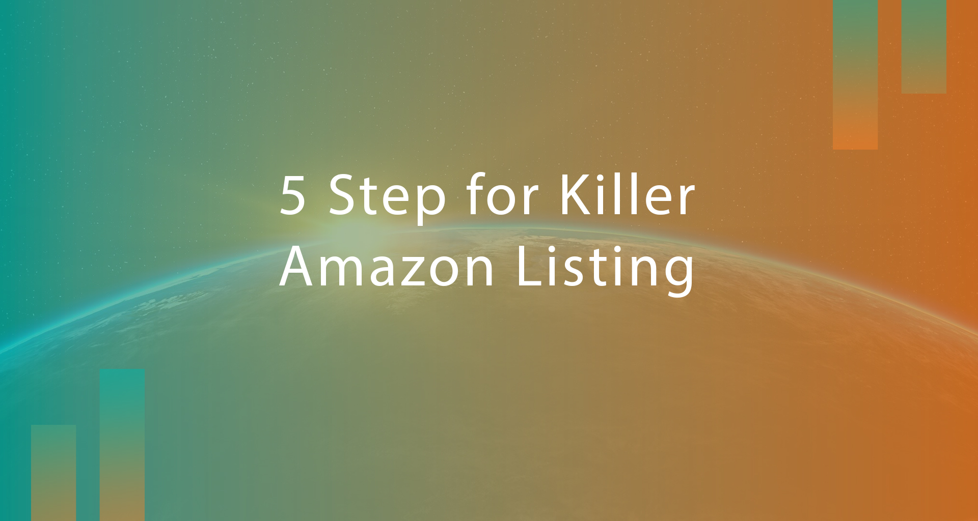 5 Things You Need to do for a Killer Amazon Product Listing
