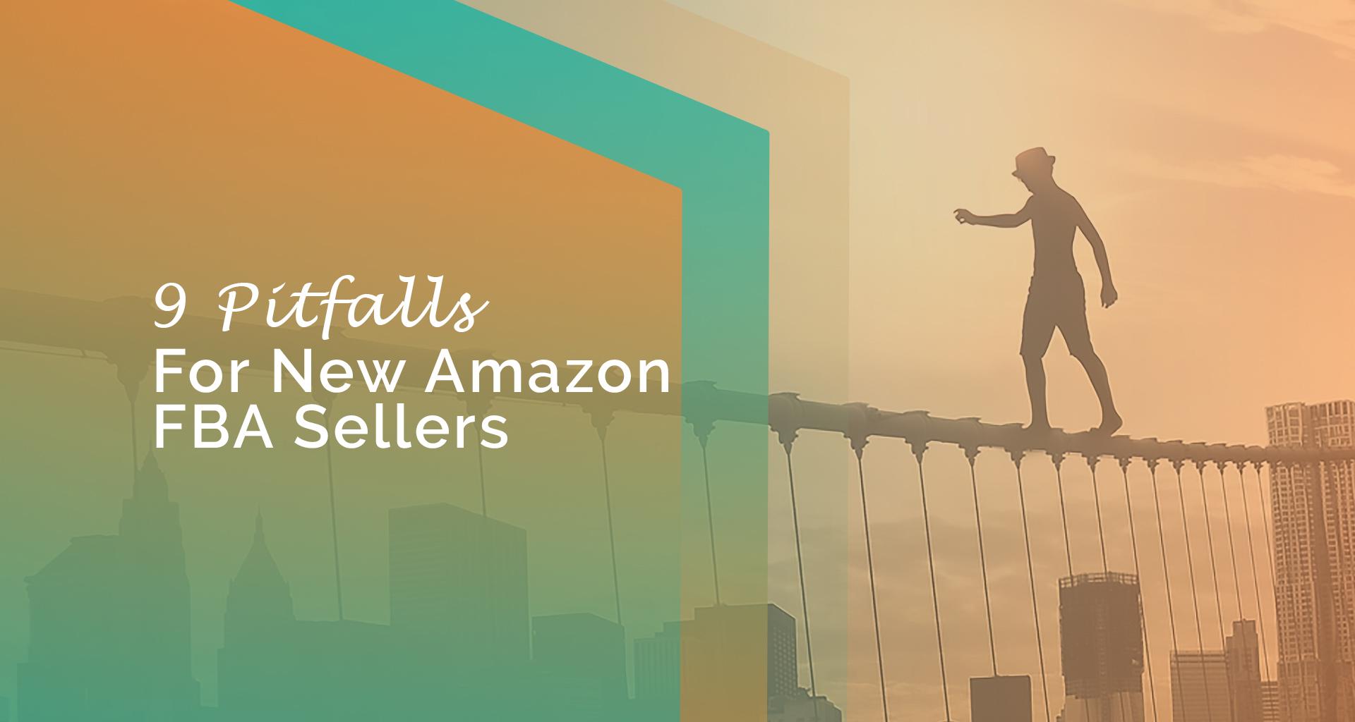 9 Pitfalls for New Amazon FBA Sellers