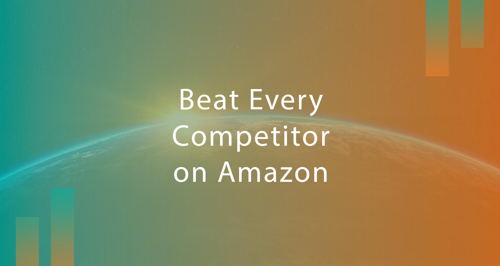 5 WAYS TO BEAT EVERY COMPETITOR ON AMAZON!
