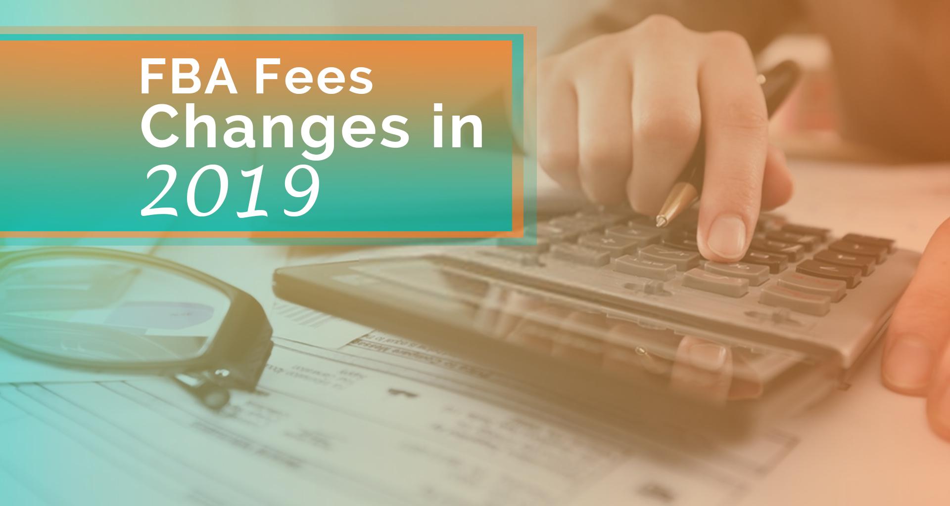Amazon Update – FBA Fee Changes 2019