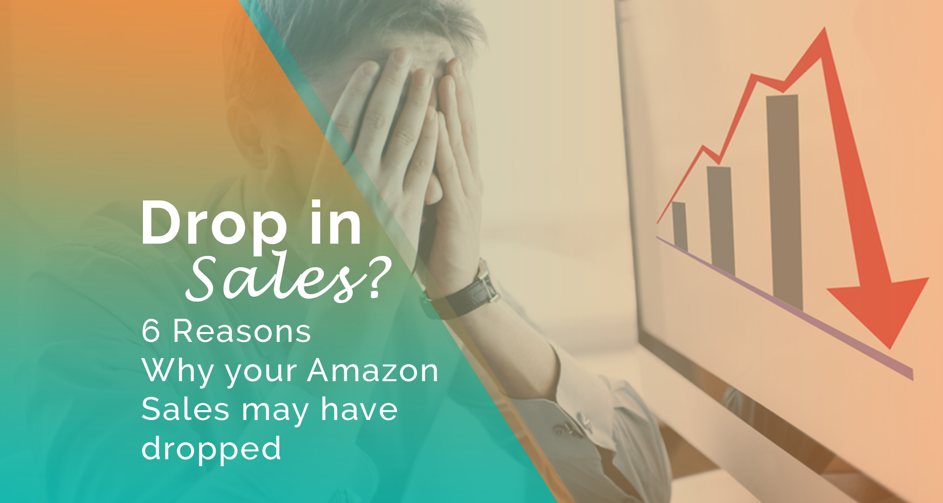 6 Reasons Why Your Amazon Sales May Have Dropped
