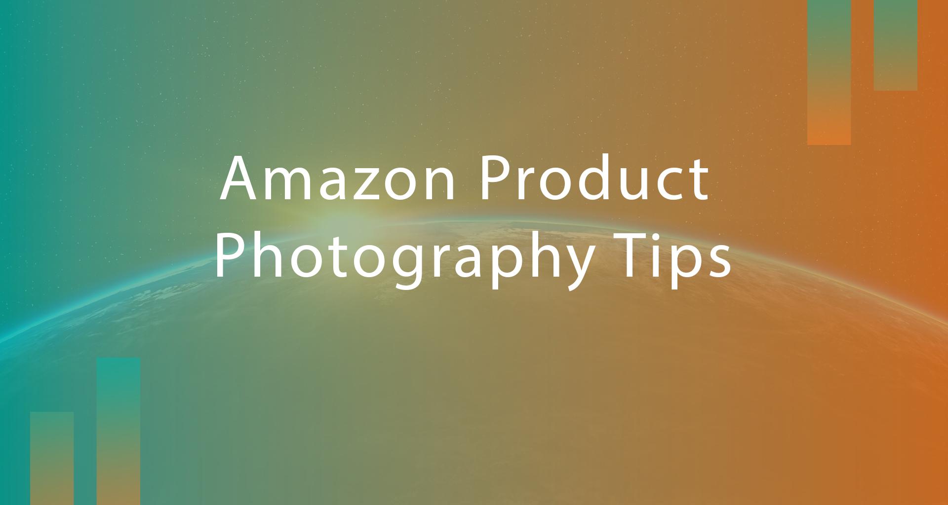 Amazon Product Photography- The Basics