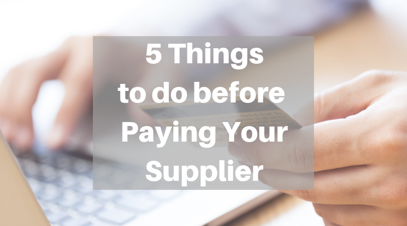 5 Things to do before you pay your supplier on Alibaba