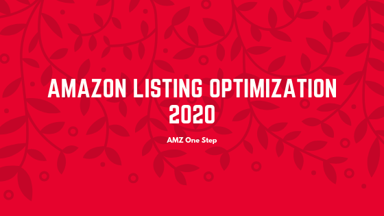 A Comprehensive Guide to Amazon Listing Optimization 2020
