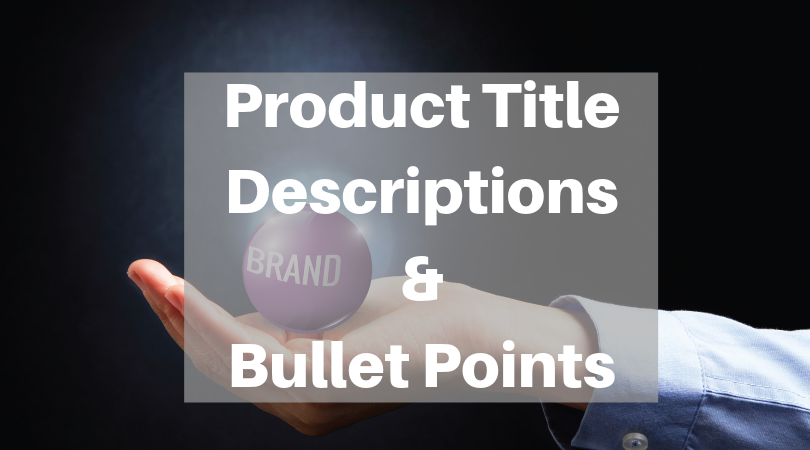 Writing Balanced Product Title, Features & Descriptions