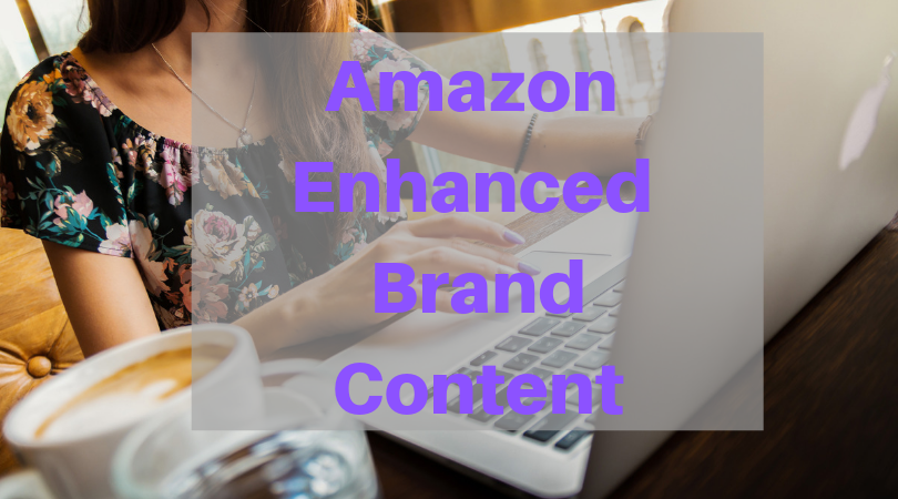 Things you need to know about amazon enhanced brand content | EBC