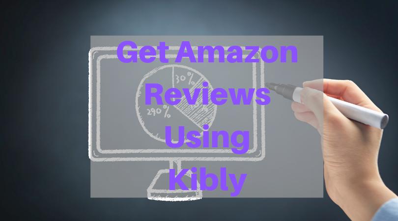 Tool Review Series : Maximizing Reviews on Amazon Using Kibly