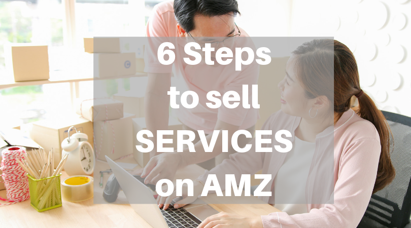 6 Steps to Sell Services on Amazon !