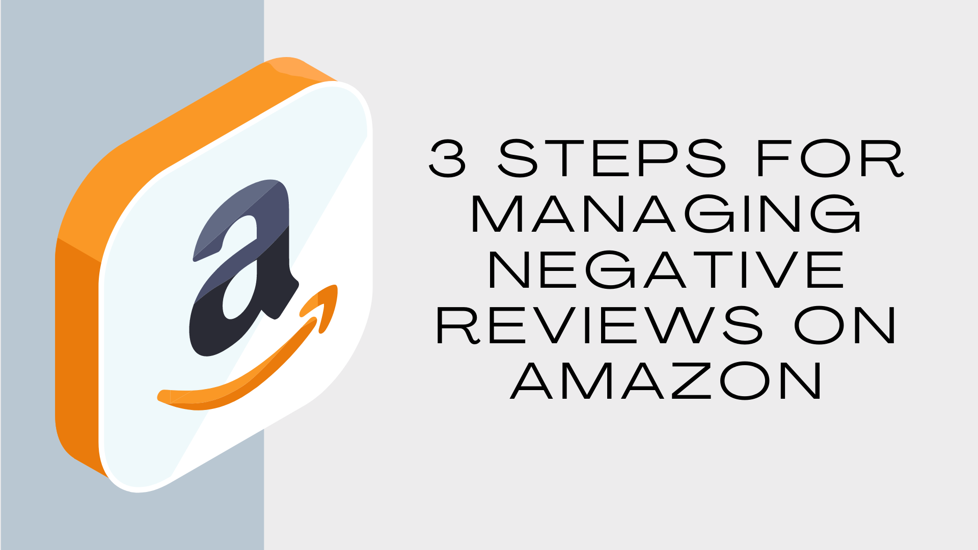 3 Steps for Managing Negative Reviews on Amazon