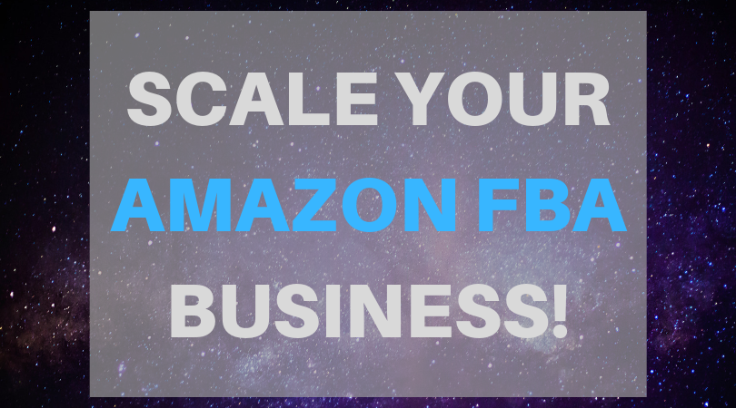 How to Scale Your Amazon FBA Business?