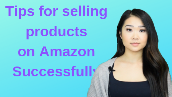 Tips for Selling Products on Amazon Successfully!